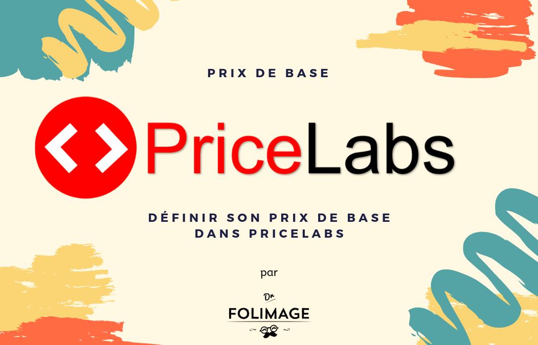 Définir son prix de base dans Pricelabs