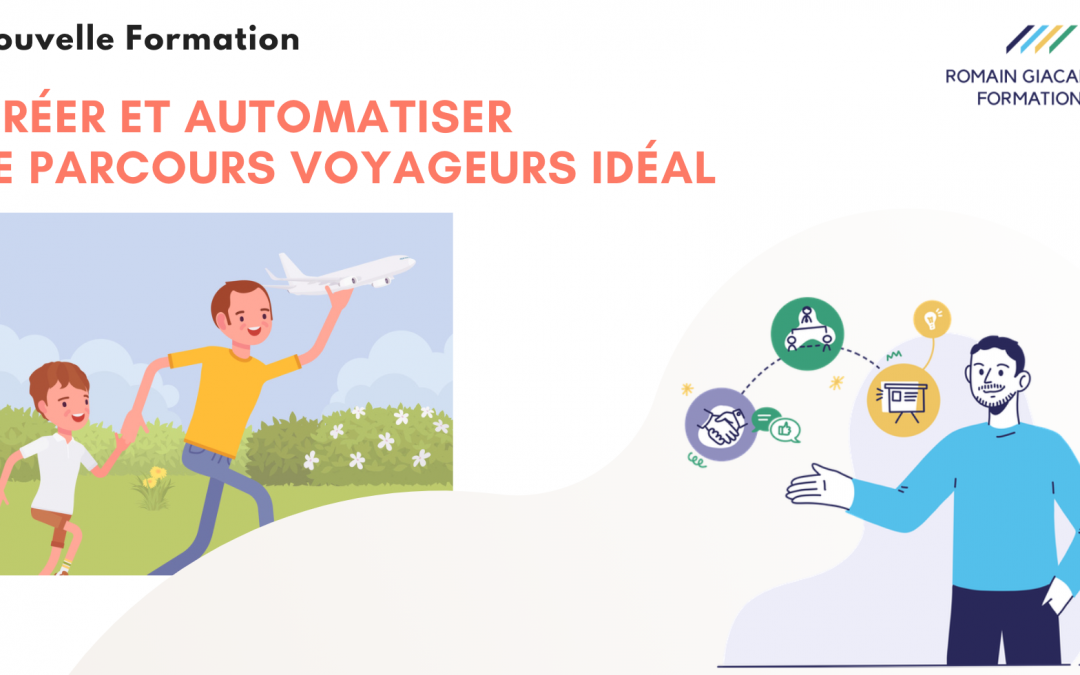 Formation : Créer et automatiser le parcours voyageurs idéal