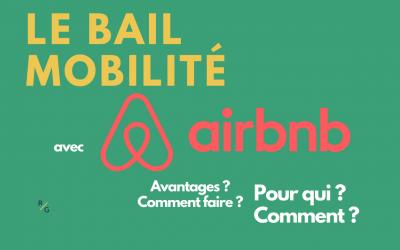 Bail mobilité et Airbnb : le duo gagnant pour la location moyenne durée